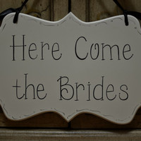 "Wedding Sign, Hand Painted Wooden Cottage Chic Flower Girl / Ring Bearer Sign, ""Here Come the Brides"""