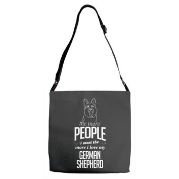 The More People I Meet The More I Love My German Shepherd Gifts Adjustable Strap Totes