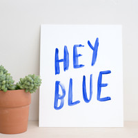 Hey Blue Art Print