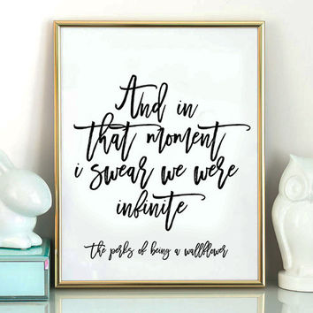 And In That Moment I Swear We Were Infinite,Lovely Words,Love Quote,Gift For Birthday,Typography,Quote Print The Perks Of Being A Wallflower