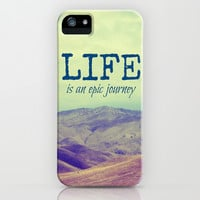 Life Is an Epic Journey iPhone & iPod Case by Shawn Terry King