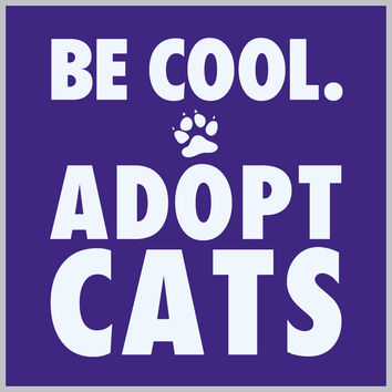 Be Cool Adopt Cats TEE Shirt
