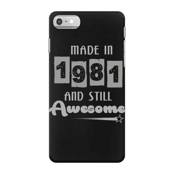 made in 1981 and still awesome iPhone 7 Case