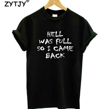 df3f4b56c Tops and Tees T-Shirt HELL WAS FULL so i came back Women Cotton