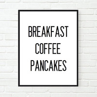 Typographic Print Quote art print wall decor breakfast coffee pacakes kitchen decor poster saying quote tumblr room decor framed quotes