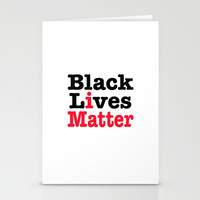 BLACK LIVES MATTER Stationery Cards by RQ Designs (Retro Quotes)