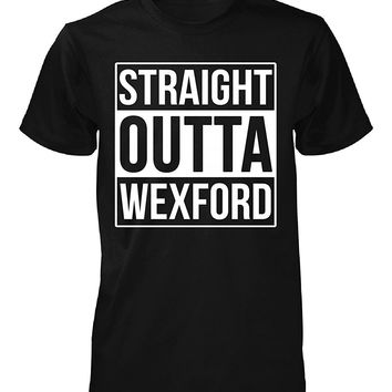 Straight Outta Wexford County. Cool Gift - Unisex Tshirt