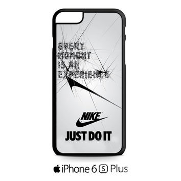 Every Moment is an Experiance Nike Logo iPhone 6S  Plus  Case