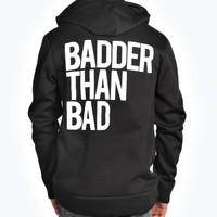 """Badder Than Bad"" Back Print Hoody"