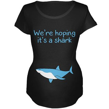 We're Hoping It's A Shark Maternity Soft T Shirt
