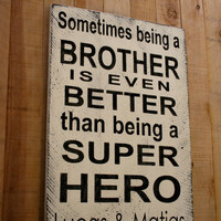Sometimes Being A Brother Is Better Than Being A Super Hero Boys Bedroom Wood Sign Wall Decor Wood Wall Art  Personalized Boys Bedroom Sign