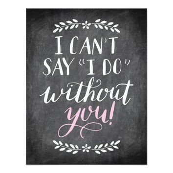 Will You Be My Bridesmaid I Can't Without You 4.25x5.5 Paper Invitation Card
