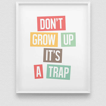 don't grow up it's a trap print // pastel colours home decor print //  typographic wall art // kids room decor