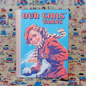 Our Girls' Yarns, Vintage Schoolgirls Book Classic Story Book for Girls