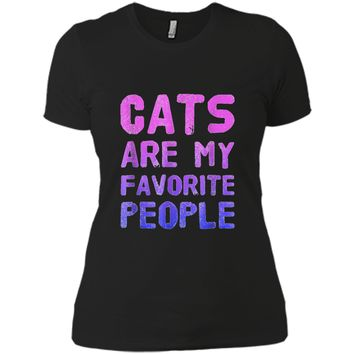 Cats Are My Favorite People Cat Lovers  Gift Idea Next Level Ladies Boyfriend Tee