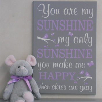 Sunshine Wall Quote, Nursery Song, Baby Nursery Decor Sign - You Are My Sunshine My Only Sunshine - Light Purple and Gray