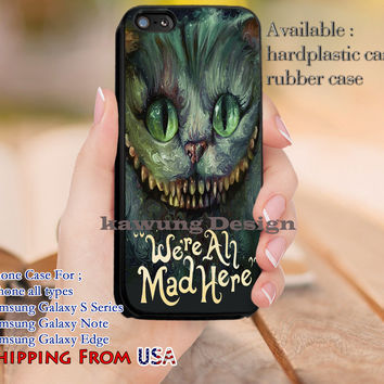 We're All Mad Here iPhone 6s 6 6s+ 5c 5s Cases Samsung Galaxy s5 s6 Edge+ NOTE 5 4 3 #cartoon #anime #alice dl9