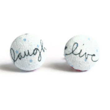 Live, Laugh Words Light Blue Background Fabric Covered Button Earrings