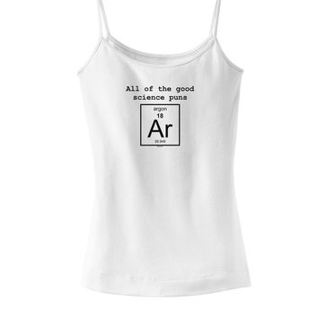 All of the Good Science Puns Argon Spaghetti Strap Tank