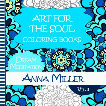 Dream Meditation Coloring Book: Healing Coloring Books for Busy People and Coloring Lovers (Art for The Soul ) (Volume 3)