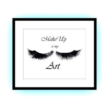 make up is my art, fashion quotes art, lash decal, Printable vanity Wall decor, lashes decals, bathroom print, girl quote decoration, poster