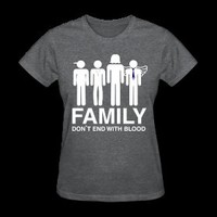 Family don't end with blood