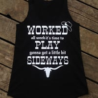 Worked All Week it's Time to Play Gonna Get a Little Bit Sideways Tank, Country Music Tank T-Shirt Southern Clothing Women's Country Apparel