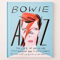 Bowie A-Z: The Life Of An Icon From Aladdin Sane To Ziggy Stardust By Steve Wide - Urban Outfitters