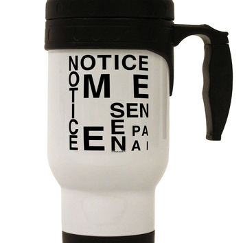 Notice Me Senpai Artistic Text Stainless Steel 14oz Travel Mug