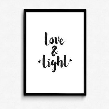 Love and Light, Printable Wall Art Quotes, Inspirational Typography Print, Black and White Art Print, Instant Download,Dorm Room Decor