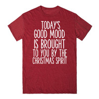 TODAY'S GOOD MOOD IS BROUGHT TO YOU BY THE CHRISTMAS SPIRIT