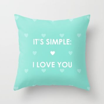 It's simple i love you Throw Pillow by Ines Leonardo