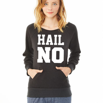 hail no ladies sweatshirt