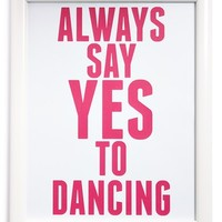 Canton Box Co. 'Always Say Yes To Dancing' Wall Art - White
