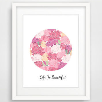 8x10 Quote Art Print, Life is Beautiful Printable, Floral Nursery Art Poster, Print, Instant Download, Vintage Chic Home Decor Wall Decor