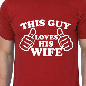 This Guy Loves His Wife Men T shirt | Wedding Gift | Valentine Day Gifts | Men Shirts | Cool T-shirts | Love Gifts | Husband Gifts