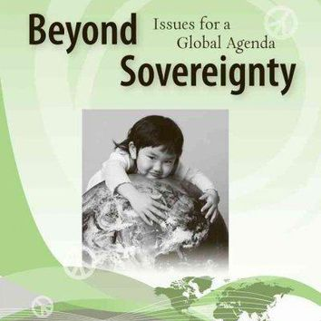 Beyond Sovereignty: Issues for a Global Agenda