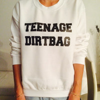 Teenage dirtbag White sweatshirt jumper gift cool fashion sweatshirts girls UNISEX sizing women sweater