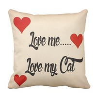 Love me..Love my Cat Throw Pillow