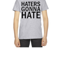 Haters Gonna Hate  - Youth T-shirt