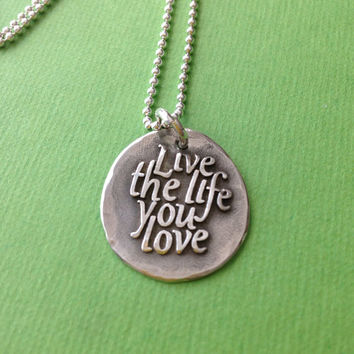 "Sterling Silver Necklace, Live the life you love"" , Pure Silver Pendant"
