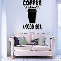 Wall Stickers Vinyl Decal Quotes Message Coffee Is Always Good Idea  (z1722)