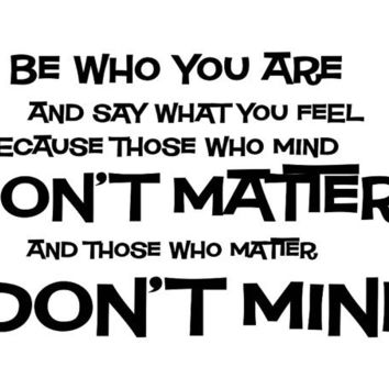 Dr. Seuss Be who you and say what you feel... Vinyl Wall Decal Words Lettering Quote WW3020