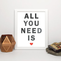 All You Need is Love - Heart Digital Print, Modern Wall Art, Printable Typography Print, Instant Download 5x7, 8x10, 11x14