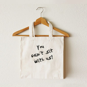 You can't sit with us - Tote bag - Canvas bag - Shopping - Ipad bag - Macbook bag - TOT-004