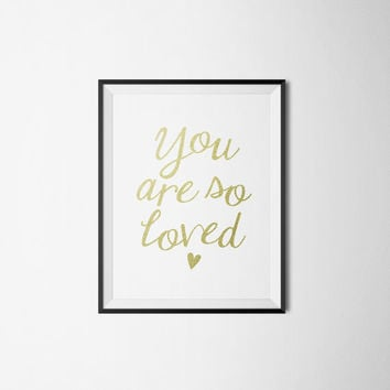 You Are So Loved Printable White & Gold Glitter Calligraphy Nursery Office Kids Room Wedding Gift Wall Art