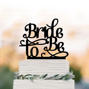 Bride To Be Cake topper funny, Briday Shower cake topper, unique custom cake topper for wedding, bridal shower table decor engagement topper
