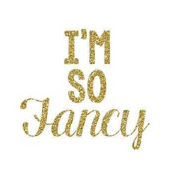 DIY I'm so fancy iron on - DIY I'm so fancy shirt or bodysuit- 5 glitter colors - Glitter Htv - I'm so fancy vinyl iron on - Glitter Vinyl