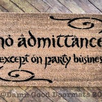 BORDERED no admittance except on party business LOTR Hobbit doormat