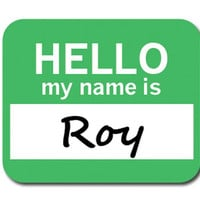 Roy Hello My Name Is Mouse Pad